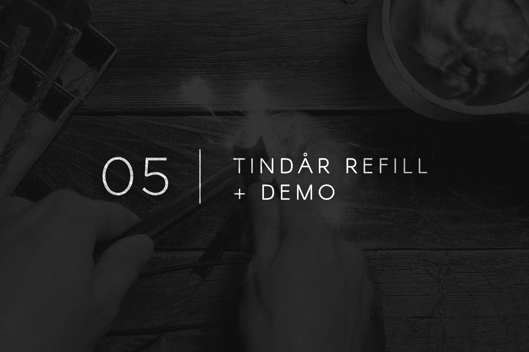 Field Notes 05 - Tindår Wick Refills & Demo