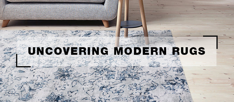 Uncovering Modern Rugs