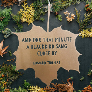 Leaf Quote - And for that minute a blackbird sang close by - Adlestrop - Edward Thomas
