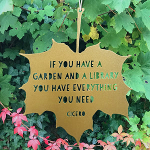 Leaf Quote - If you have a garden and a library you have everything you need - Marcus Tullius Cicero