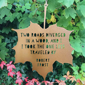 Leaf Quote - Two roads diverged in a wood, and I — I took the one less traveled by - Robert Frost