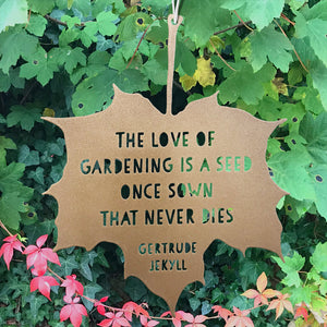 Leaf Quote - Love of gardening is a seed once sown - Gertrude Jekyll
