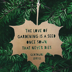 Leaf Quote - The love of gardening is a seed once sown - Gertrude Jekyll
