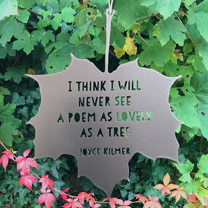 Leaf Quote - I think I will never see a poem lovely as a tree - Joyce Kilmer