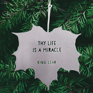 Leaf Quote - Thy life is a miracle - King Lear - Shakespeare