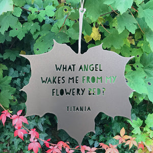 Leaf Quote - What angel wakes me from my flowery bed? - Titania - Midsummer Night's Dream