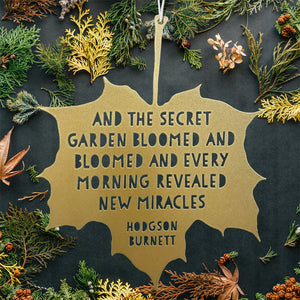Leaf Quote - And the secret garden bloomed and bloomed - Frances Hodgson Burnett