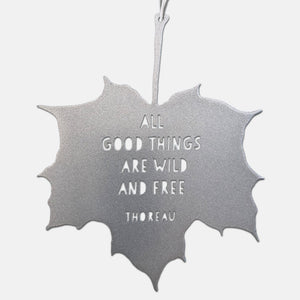 Leaf Quote - All good things are wild and free - Henry David Thoreau