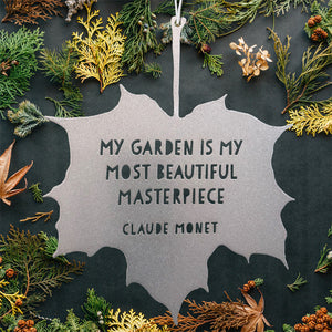 Leaf Quote - My garden is my most beautiful masterpiece - Claude Monet