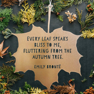 Leaf Quote - Every leaf speaks bliss to me, fluttering from the autumn tree - Emily Brontë