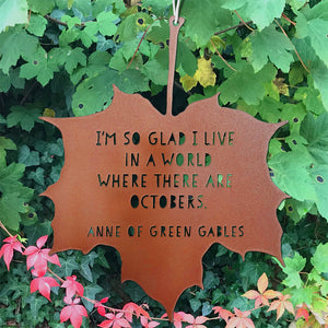 Leaf Quote - I'm so glad I live in a world where there are Octobers - Anne of Green Gables