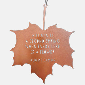 Leaf Quote - Autumn is a second Spring when every leaf is a flower - Albert Camus