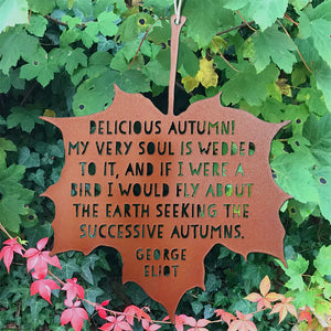 Leaf Quote - Delicious autumn! My very soul is wedded to it, and if I were a bird I would fly about the Earth seeking the successive autumns - George Eliot