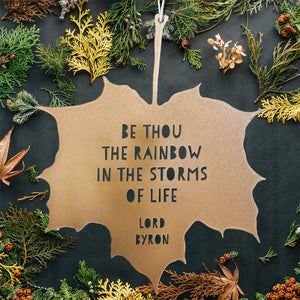 Leaf Quote - Be thou the rainbow in the storms of life - Lord Byron