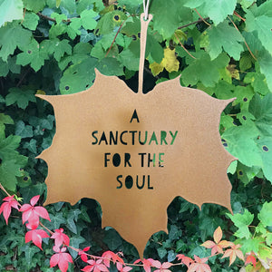 Leaf Quote - A sanctuary for the soul - for gardens