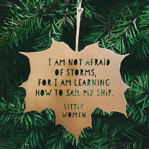 Leaf Quote - I am not afraid of storms, for I am learning how to sail my ship - Louisa May Alcott