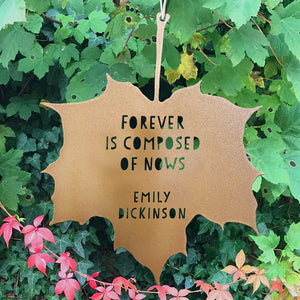 Leaf Quote - Forever is composed of now - Emily Dickinson