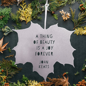 Leaf Quote - A thing of beauty is a joy forever - John Keats