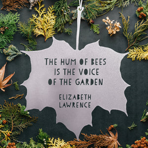 Leaf Quote - The hum of bees is the voice of the garden - Elizabeth Lawrence