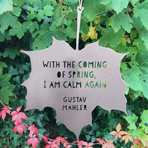 Leaf Quote - With the coming of Spring, I am calm again - Gustav Mahler