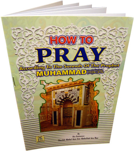 How To Pray According To The Sunnah - Arabic Islamic Shopping Store