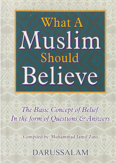 What a Muslim Should Believe - Arabic Islamic Shopping Store