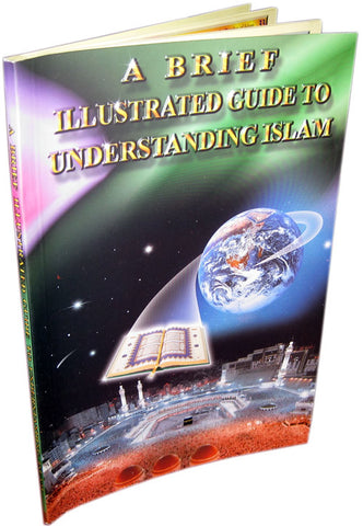 A Brief Illustrated Guide to Understanding Islam - ENGLISH - Arabic Islamic Shopping Store