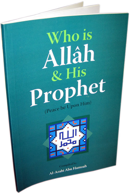 Who is Allah (swt) and His Prophet (S) - Arabic Islamic Shopping Store
