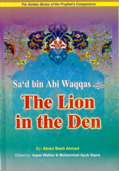 Sad bin Abi Waqqas (R) The Lion in the Deen - Arabic Islamic Shopping Store