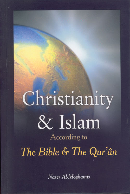 Christianity and Islam According to The Bible and The Quran (Confirming prophethood of Jesus) - Arabic Islamic Shopping Store