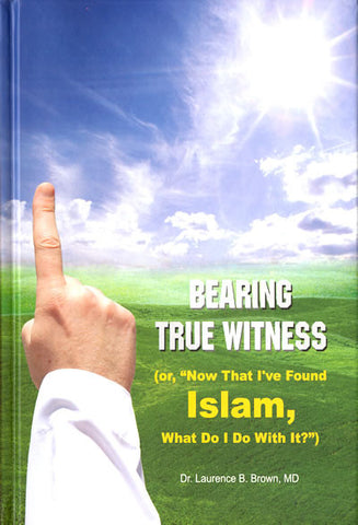 Bearing True Witness - Arabic Islamic Shopping Store