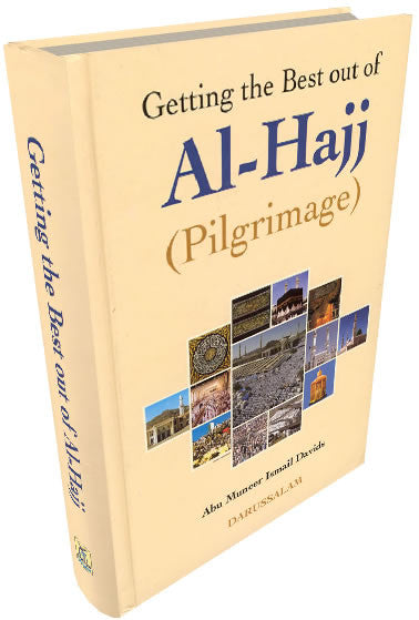 Getting the Best Out of Al-Hajj (Book) - Arabic Islamic Shopping Store