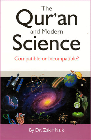 Quran & Modern Science - Compatible or Incompatible? - Arabic Islamic Shopping Store