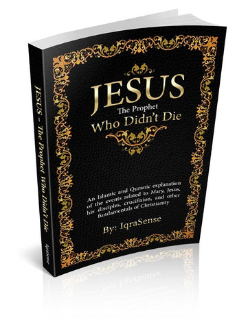 Jesus - The Prophet Who Didn't Die - Arabic Islamic Shopping Store