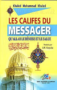 Les Califes Du Messager Qu'Allah Le Benisse Et Le Salue - Islam - French Language - Arabic Islamic Shopping Store