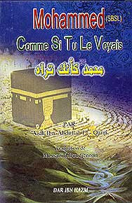 Muhammad (SBSL) Comme Si Tu Le Voyais - Islam - French Language - Arabic Islamic Shopping Store