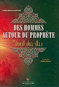 Des Hommes Autour Du Prophete (Lg) - Islam - Early Muslims - French Language - Arabic Islamic Shopping Store