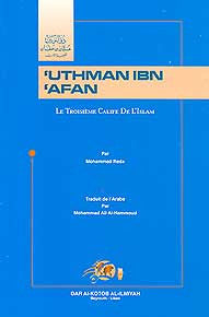 Uthman Ibn Afan: Le Troisieme Calife De L'Islam - Islam - Early Muslims - French Language - Arabic Islamic Shopping Store
