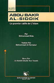 Abou Bakr al-Siddik: Le Premier De L'Islam - Islam - Early Muslims - French Language - Arabic Islamic Shopping Store