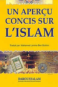 Un Apercu Concis Sur L'Islam - Islam - Creed - French Language - Arabic Islamic Shopping Store