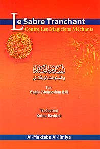 Le Sabre Tranchant Contre Les Magiciens Mechants - Islam - General - French Language - Arabic Islamic Shopping Store