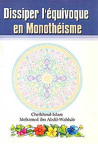 Dissiper L'Equivoque En Monotheisme - Islam - Creed - French - Arabic Islamic Shopping Store