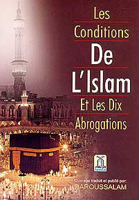 Les Conditions De L'Islam Et Les Dix Abrogations - Islam - General - French - Arabic Islamic Shopping Store