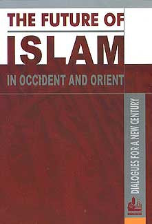 The Future of Islam in Occident and Orient - Islam - Current - Arabic Islamic Shopping Store