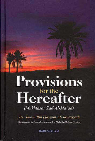 Provisions for the Hereafter (Mukhtasar Zad Al-Ma'ad) - Islamic-Prophetic Guidence - Arabic Islamic Shopping Store