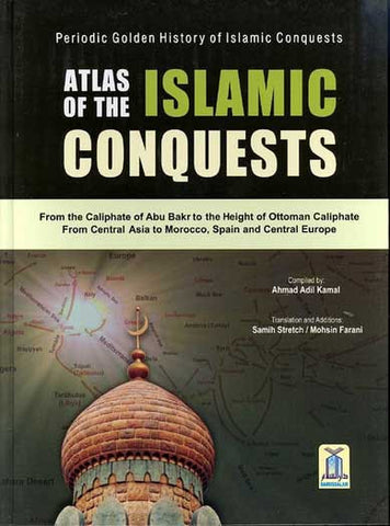 Atlas of the Islamic Conquests - Islam-History-Atlas - Arabic Islamic Shopping Store