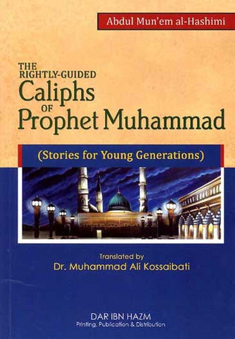The Rightly Guided Caliphs of Prophet Muhammad - Islam-Early Muslims - Arabic Islamic Shopping Store