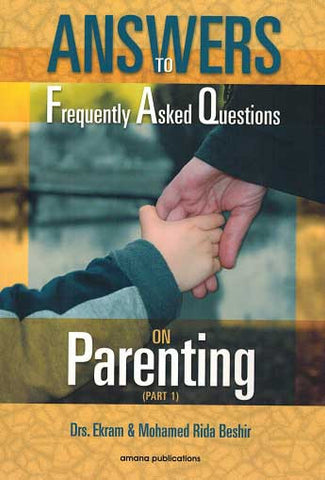 Answers to Frequently Asked Questions on Parenting Part 1 - Family - Parenting - Islamic - English - Arabic Islamic Shopping Store