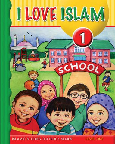 I Love Islam Textbook: Level 1 (With CD) - Islamic Studies for Children - Elementary School - Arabic Islamic Shopping Store