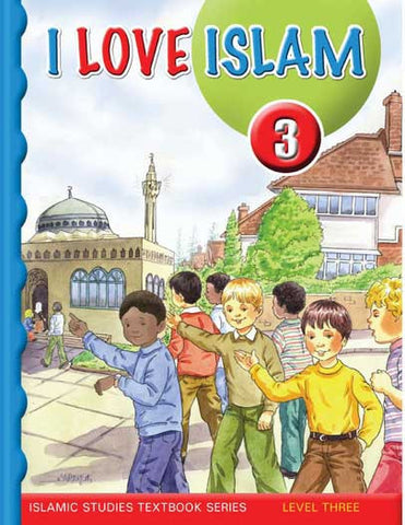 I Love Islam Textbook: Level 3 (With CD) - Islamic Studies for Children - Elementary School - Arabic Islamic Shopping Store